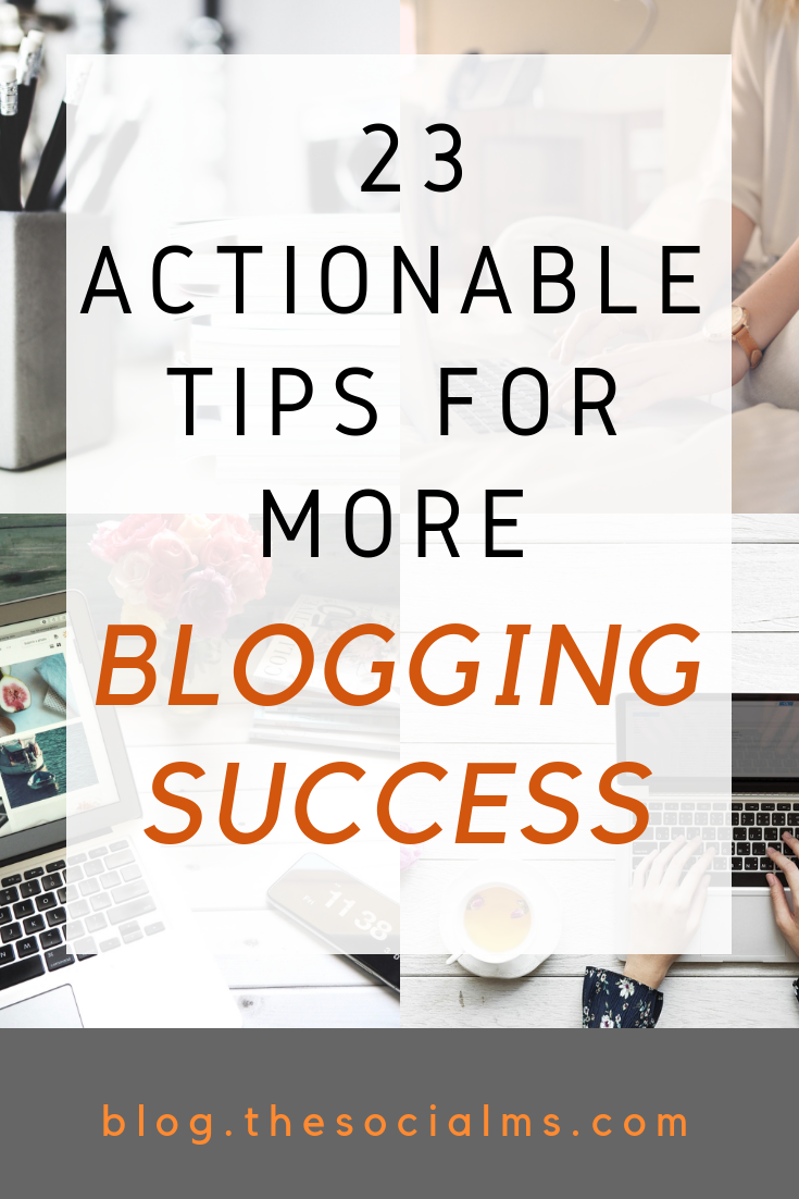 Plenty of actionable tips that you can use to get more out of your blogging efforts. Get your blog on the way to blogging success with these tips! Whether you are starting a blog or are an experienced blogger some of these blogging tips will help you to take your blog to the next level. #bloggingtips #bloggingadvice #bloggingsuccess #startablog #bloggingforbeginners
