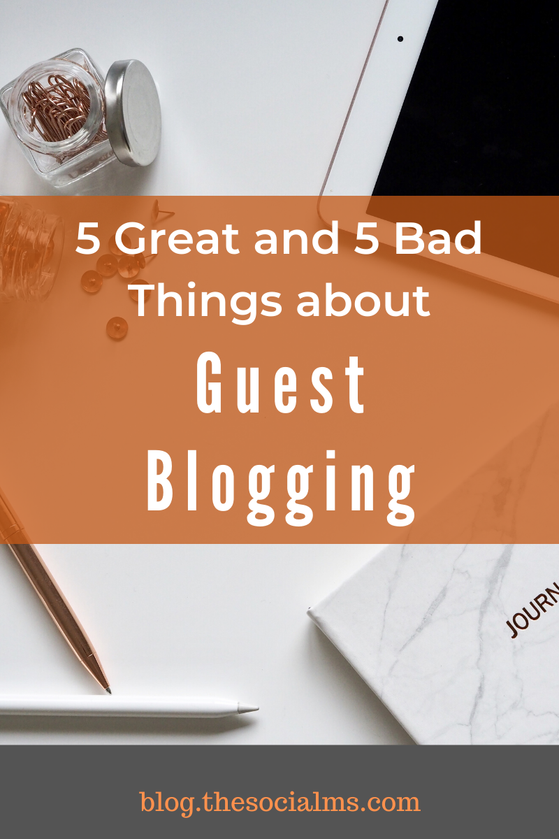 You can have huge success with guest blogging, and you can totally waste your time. Here are 5asons why guest blogging can be great and 5 why it may go wrong. #guestblogging #guestposting #bloggingtips #bloggingforbeginners