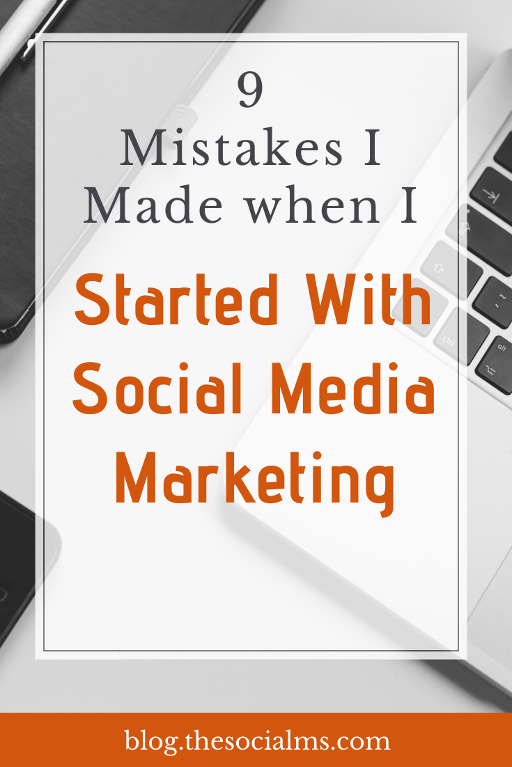 Social media marketing is a learning process. You make mistakes and learn. Here are 9 mistakes I made along the way - and what you can learn from them. #socialmedia #socialmediamarketing #socialmediatips #socialmediamistakes