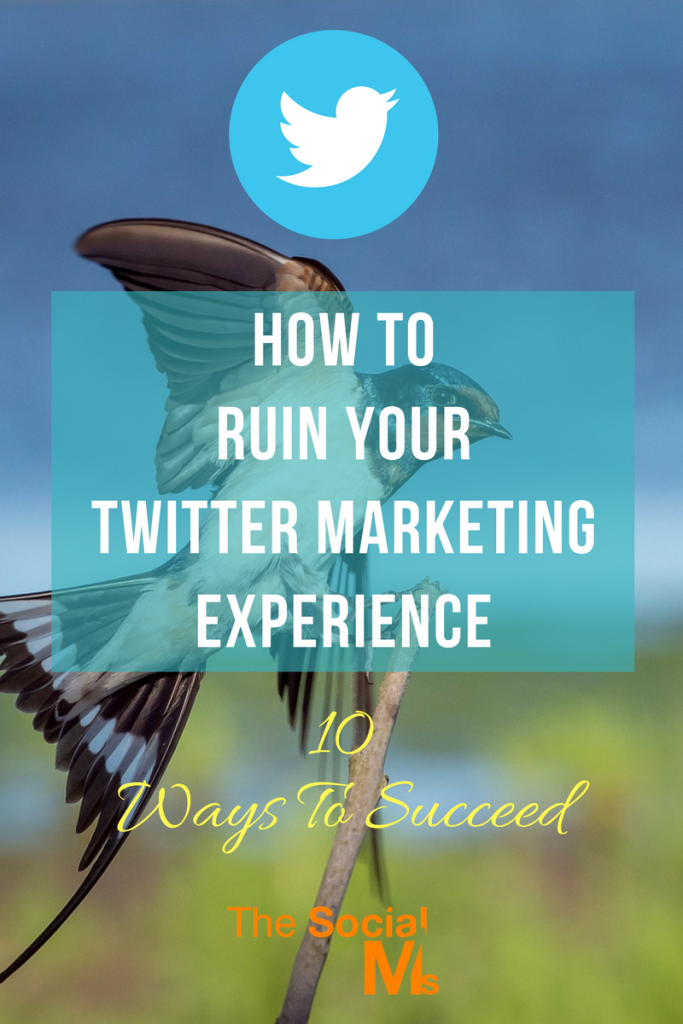There are a lot of things that can ruin your twitter marketing experience. Here are the 10 most common mistakes that you can easily avoid.