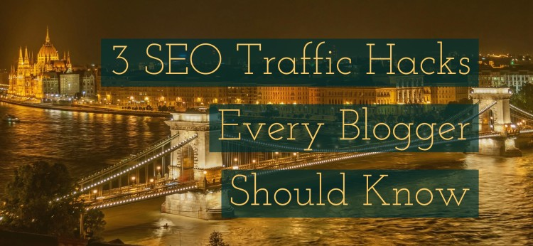3 SEO Traffic Hacks