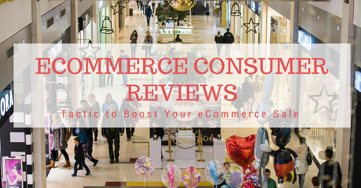 blog.thesocialms.com - Susanna Gebauer - eCommerce Consumer Reviews: Tactic to Boost Your eCommerce Sale