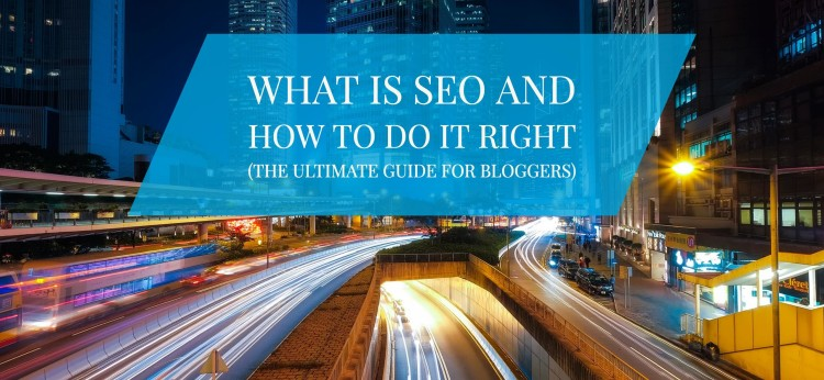 What is SEO and how to do it right