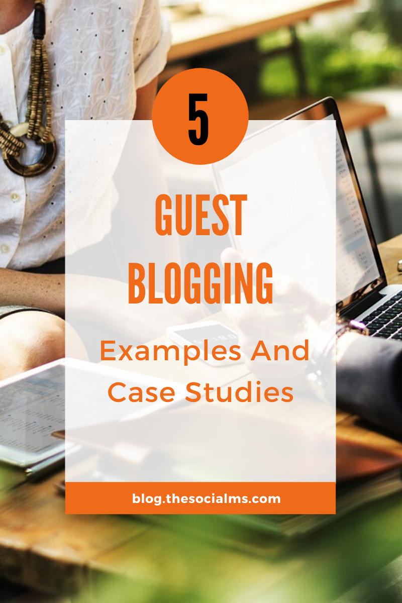 Here are 5 guest blogging examples and case studies for you to learn from. They show the variety of benefits you can get from guest posting - and there is much more to guest blogging than link building and search engine optimization. #guestblogging #bloggingtips #bloggingforbeginners #startablog #guest posting