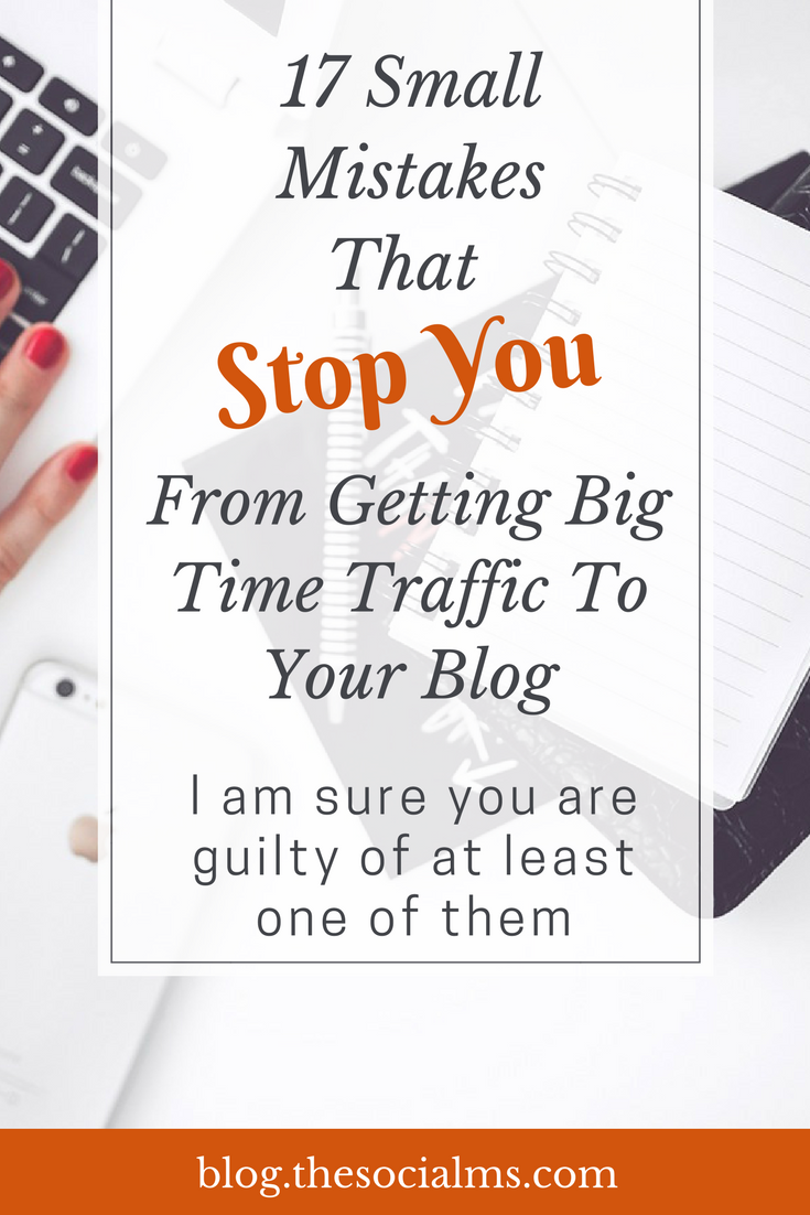 Often it is the small things that keep you from success. Here are 17 small mistakes that will keep you from driving considerable traffic to your blog. blogging mistakes, start a blog