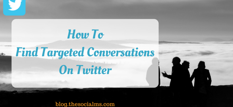 How To Find Targeted Conversations On Twitter