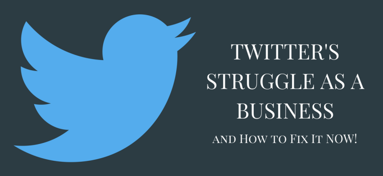 Twitter's Struggle as a Business