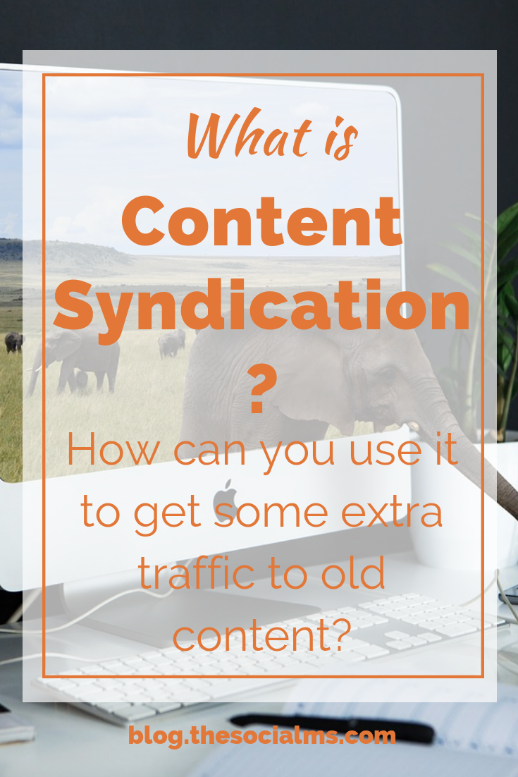 Syndicating your content can help you get more out of your existing content: find a larger or a new audience and even get some SEO effects. Here is how to use content syndication to boost your traffic to old content. #blogtraffic #bloggingsuccess #traffigeneration #bloggingtips