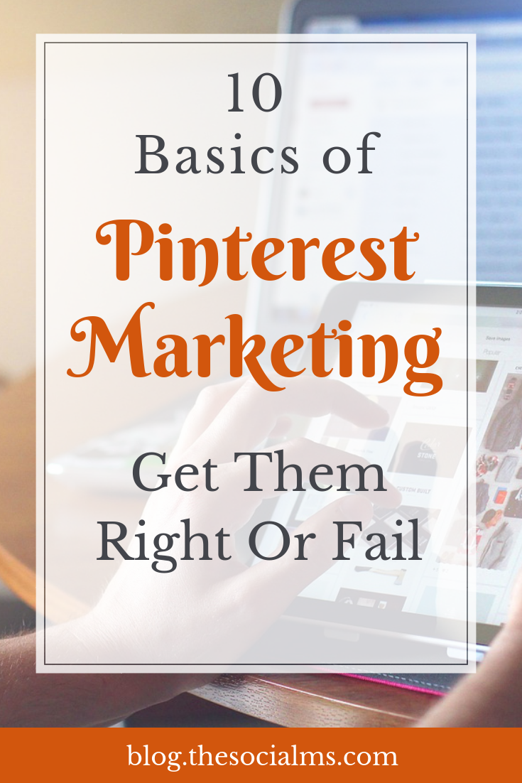 Here are the basics you need to do on Pinterest before you start looking for Pinterest marketing success or you will not see any kind of measurable results. Here are Pinterest tips and Pinterest basics you need to consider. Start your Pinterest marketing with the right steps. #pinterest #pinteresttips #pinterestmarketing #pintereststrategy