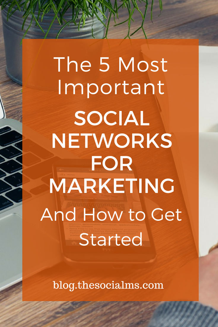 Which are important social networks for marketing? What benefits can you get from them? How are the social networks different from a marketing perspective? social network, social media, social media site