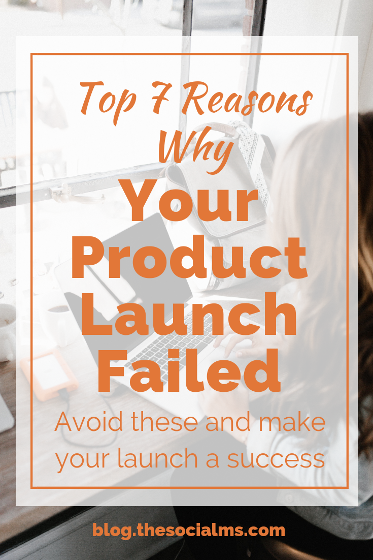 Launching your product is a high-risk bet. Most product launches in today's marketplace fail. Here are 7 common reasons why a product launch may fail. Avoid these launch mistake and make your next product launch a success. #productlaunch #onlinebusiness #bloggingtips #makemoneyblogging #bloggingformoney