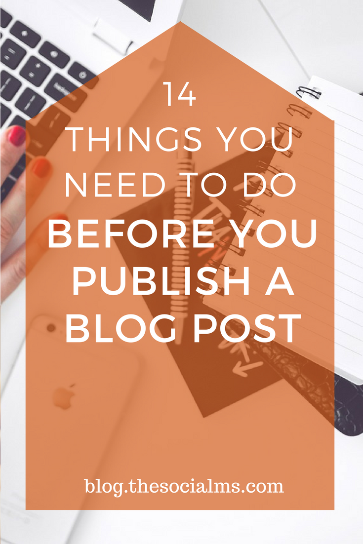 Blogging is far less about writing posts than many (new) bloggers think. Here are 14 things you absolutely need to do BEFORE you publish a blog post. blogging tips, creating a blog post, blog post, publish a blog post