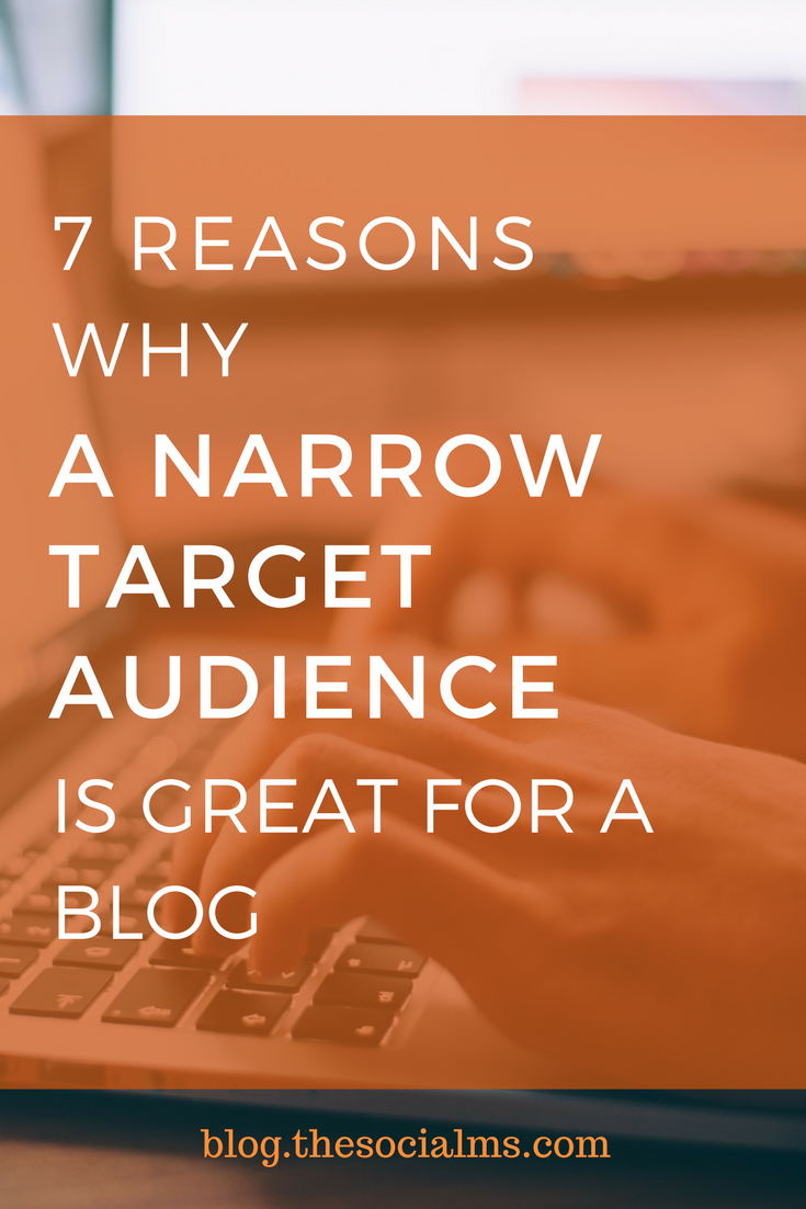 Choosing a niche for a blog is crucial. Here are some very good reasons why a narrow target audience might be an awesome idea for a blog.