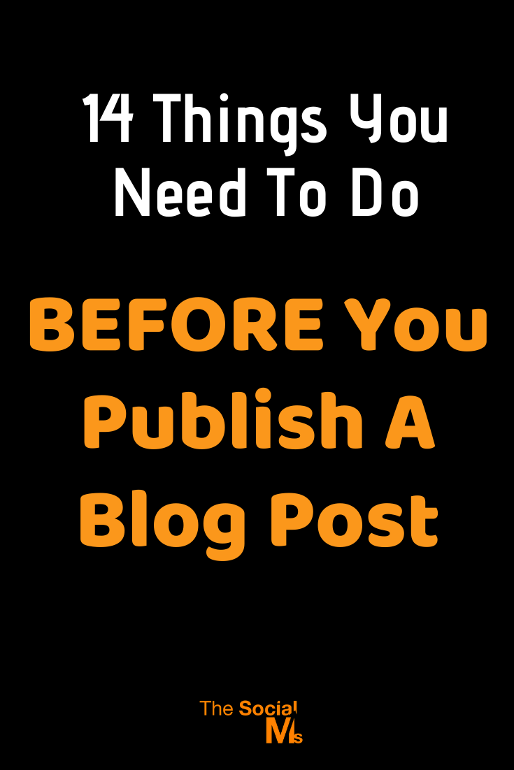 Blogging is far less about writing posts than many new bloggers think. Here are 14 things you absolutely need to do BEFORE you publish a blog post. #bloggingforbeginners #startablog #bloggingtips #blogpostcreation #publishblogposts