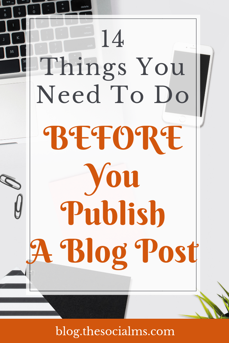 Here are 14 things you absolutely need to do BEFORE you publish a blog post. Blogging is far less about writing posts than many (new) bloggers think. #bloggingtips #bloggingforbeginners #startablog #bloggingsuccess