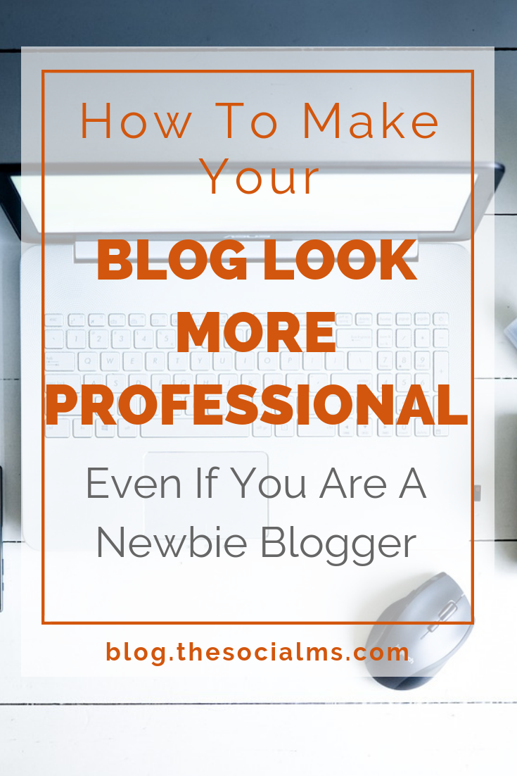 How To Make A Blog >> How To Make Your Blog Look More Professional