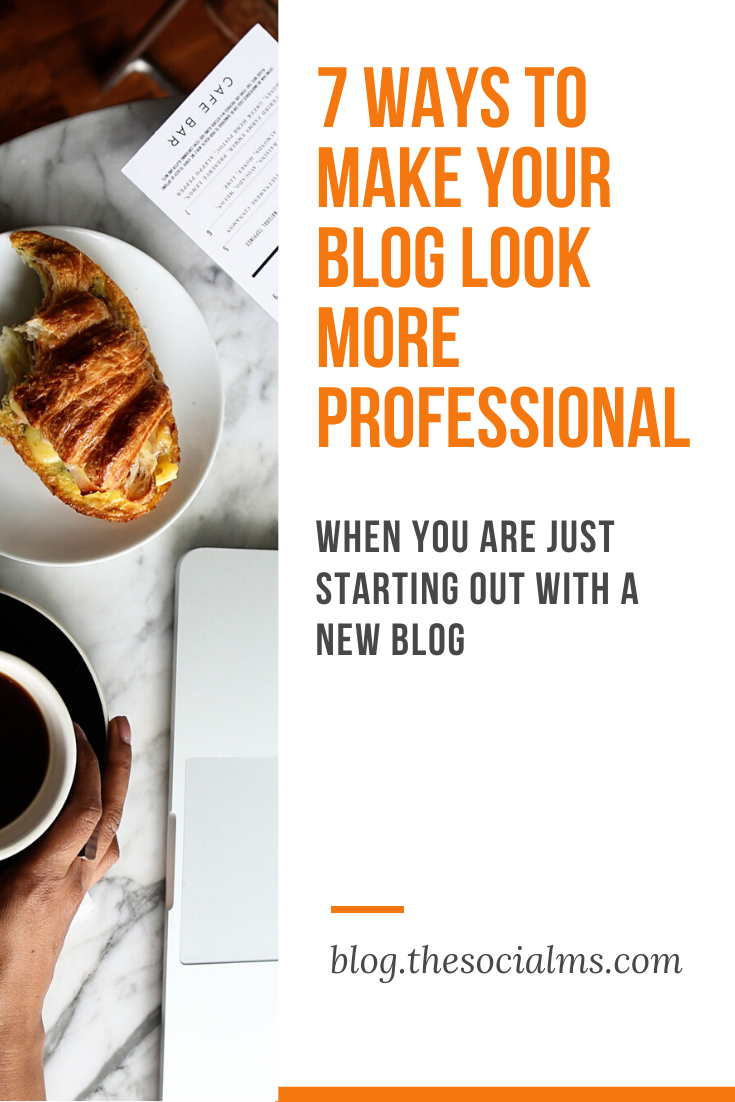 Here are 7 ways to make your blog look more professional, even when you are just starting out with a new blog, and without spending loads of money. #blogging101 #bloggingtips #bloggingforbeginners #startablog #bloggingsuccess