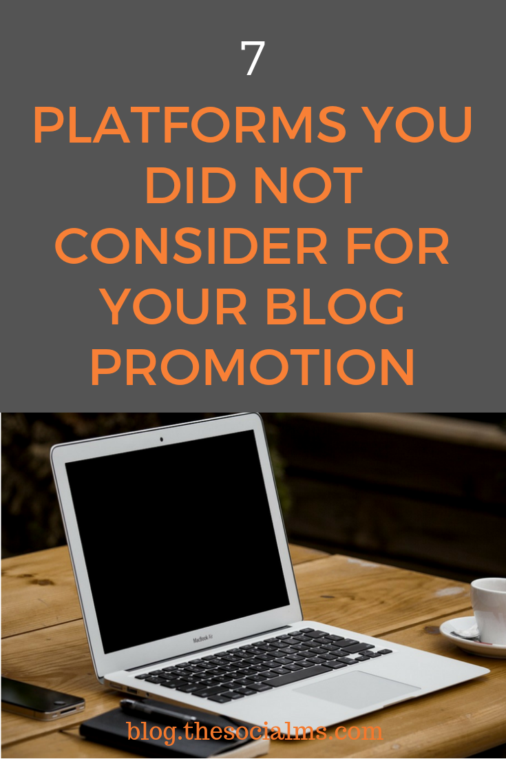 There are endless options where you can promote your blog posts. Here are 7 platforms you have not considered for your blog promotion. These platforms have tremendous power to help you drive traffic to your blog. Check out these blog promotion platforms #bloggingtips #bloggingforbeginners #blogpromotion #startablog #blogtraffic