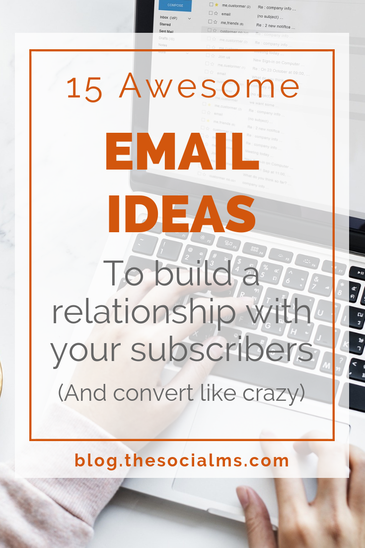 One big question in email marketing is: What should you send to your subscribers? Here are 15 email ideas that your subscribers will love! How to use email marketing to build a relationship with your email subscribers. #emailmarketing #listbuilding #onlinebusiness #newsletterideas #bloggingtips