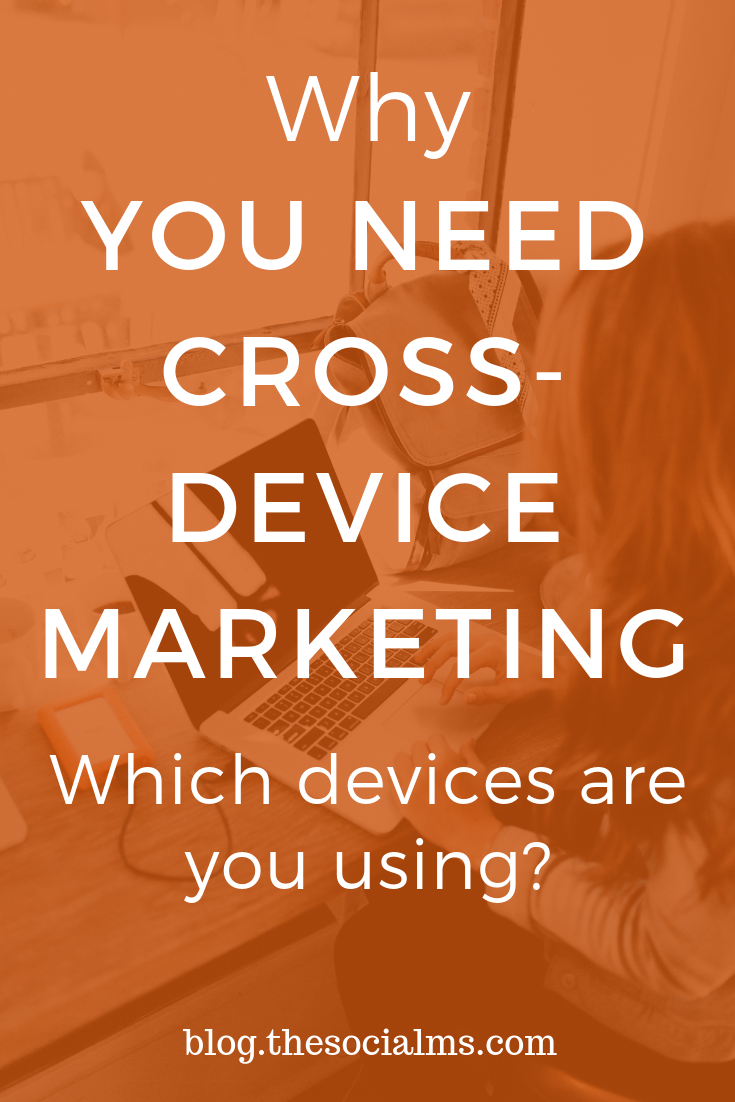 cross-device marketing considers which devices your target audience uses and if they prefer one over the other. Once you know the devices to target, forming a marketing plan and finding success is that much easier. #crossdevicemarketing #digitalmarketing #onlinebusiness #marketingstrategy