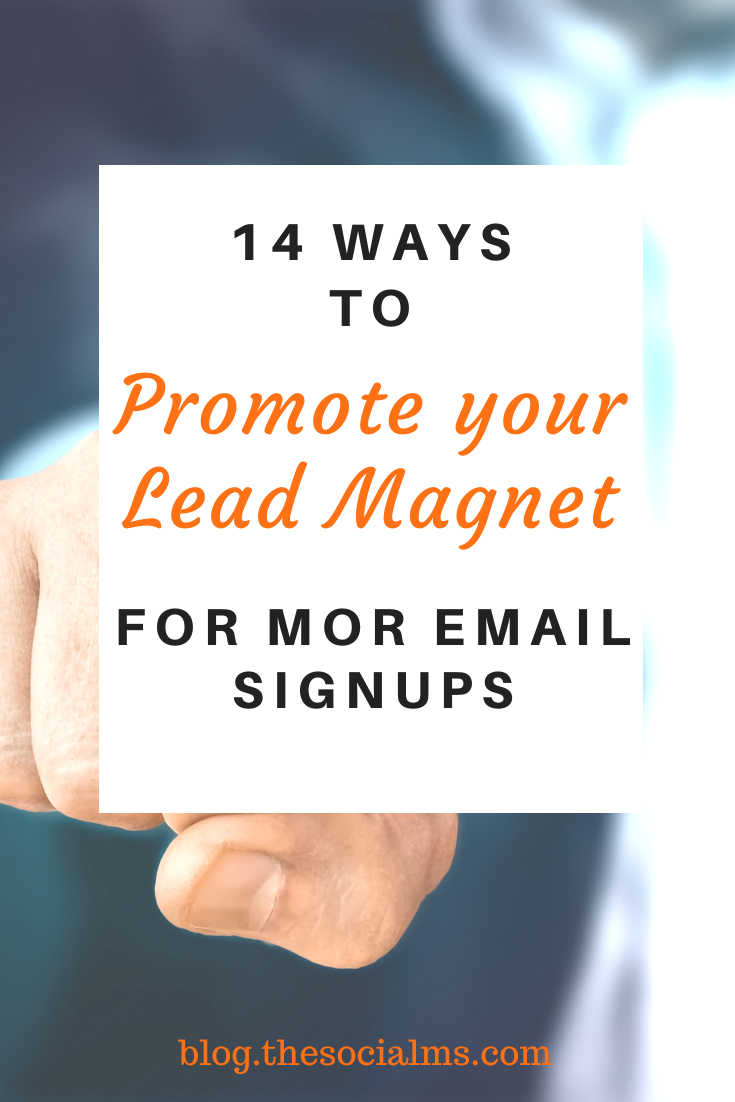 You do not have to wait for people to notice your lead magnet and signup for your email list! you can actively promote your lead magnet and see your email list grow a lot faster. Here are 14 ways how to make sure that your target audience will notice your lead magnet and signup. #leadmagnet #emailmarketing #leadgeneration #salesfunnel #listbuilding