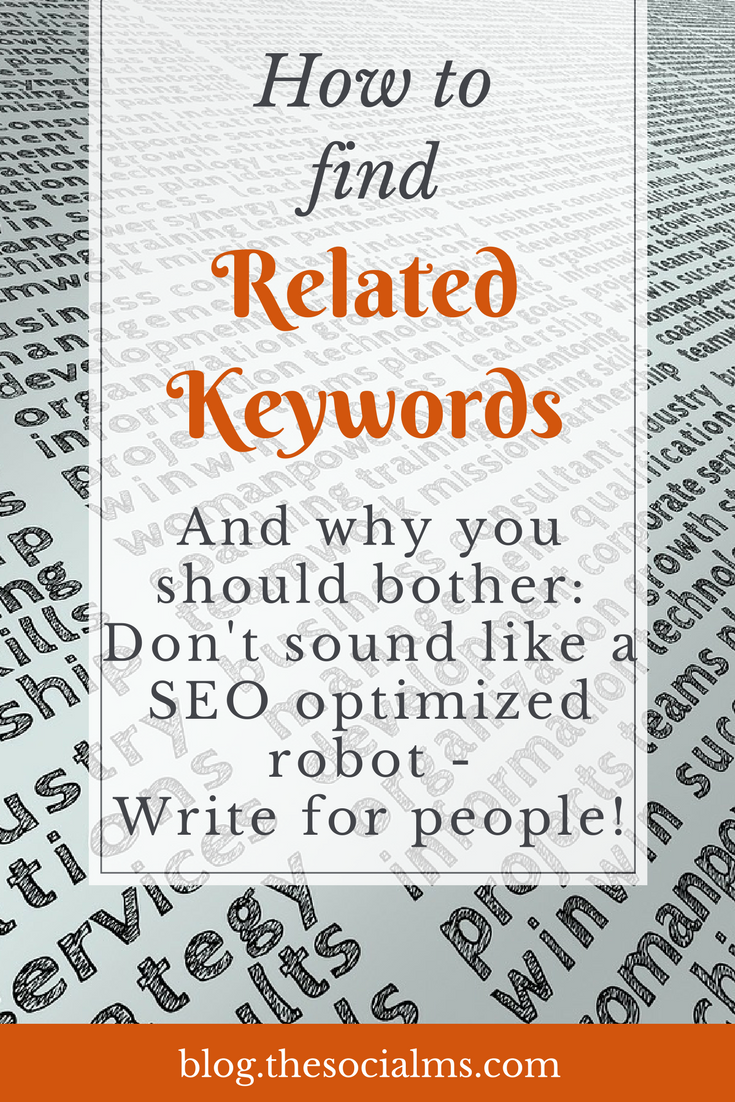 Writing for SEO? Great. But: You are still writing for people. Related keywords help to optimize for search without sounding like an overoptimized robot. keyword research, keywords, keyword optimization, seo, seo keywords, keyword tools, keyword research #seo #keywordresearch #searchengines