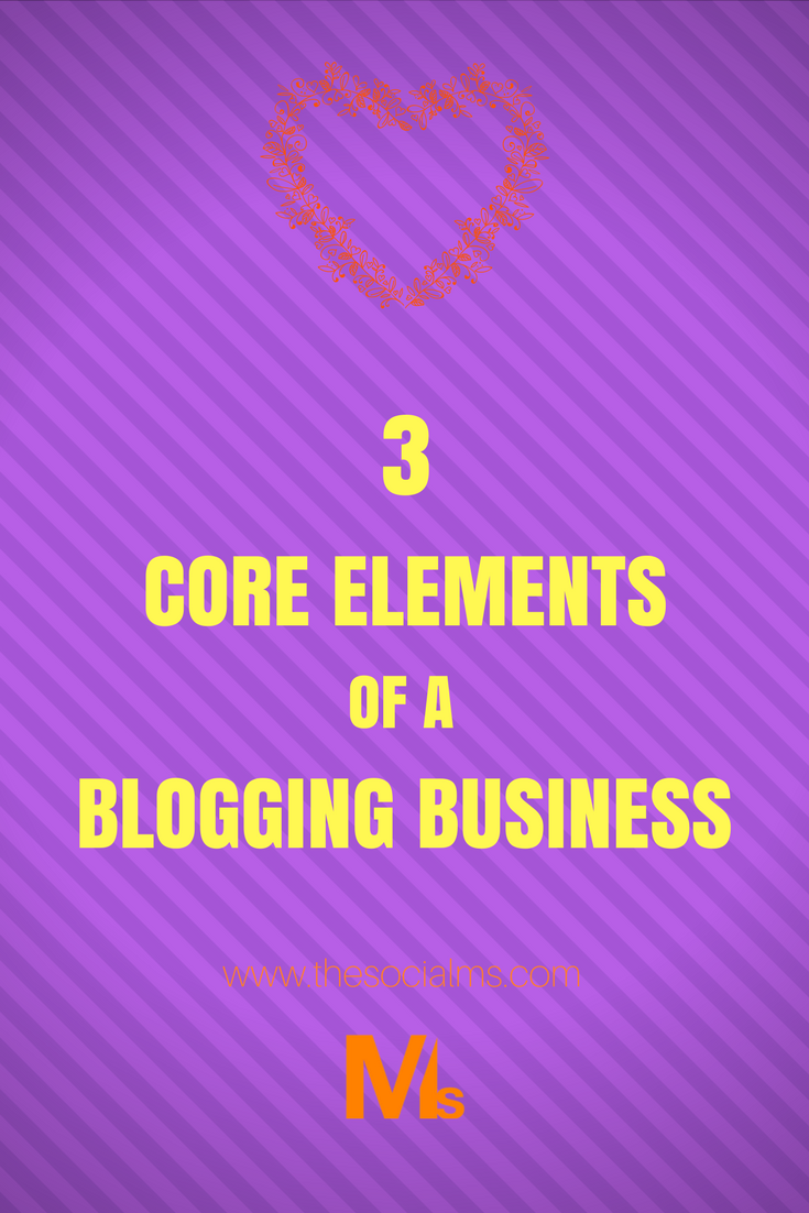 These are the three core elements of any business - but in the online world and especially among bloggers they are often forgotten. Learn about the three core elements of any business and what they mean for bloggers.