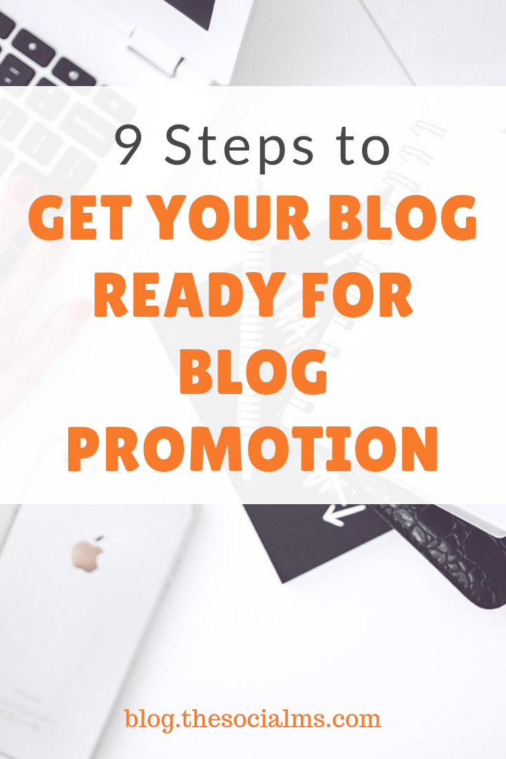 Blog promotion is the most important and time-consuming part of blogging. And there are many things you can miss or do wrong with promoting your blog. Here are 9 things you absolutely need to do to make your blog ready to get promoted - and get a ton of blog traffic. #blogtraffic #blogpromotion #bloggingsuccess #bloggingforbeginners