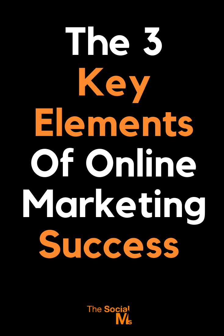 Online Marketing Success for a new online business depends on 3 key elements. Read this to find out what was wrong with your online marketing until now! Do not miss the central factors of online business success. Blog or business: you need to follow these online marketing tips. #bloggingsuccess #onlinebusiness #onlinemarketing #marketingtips