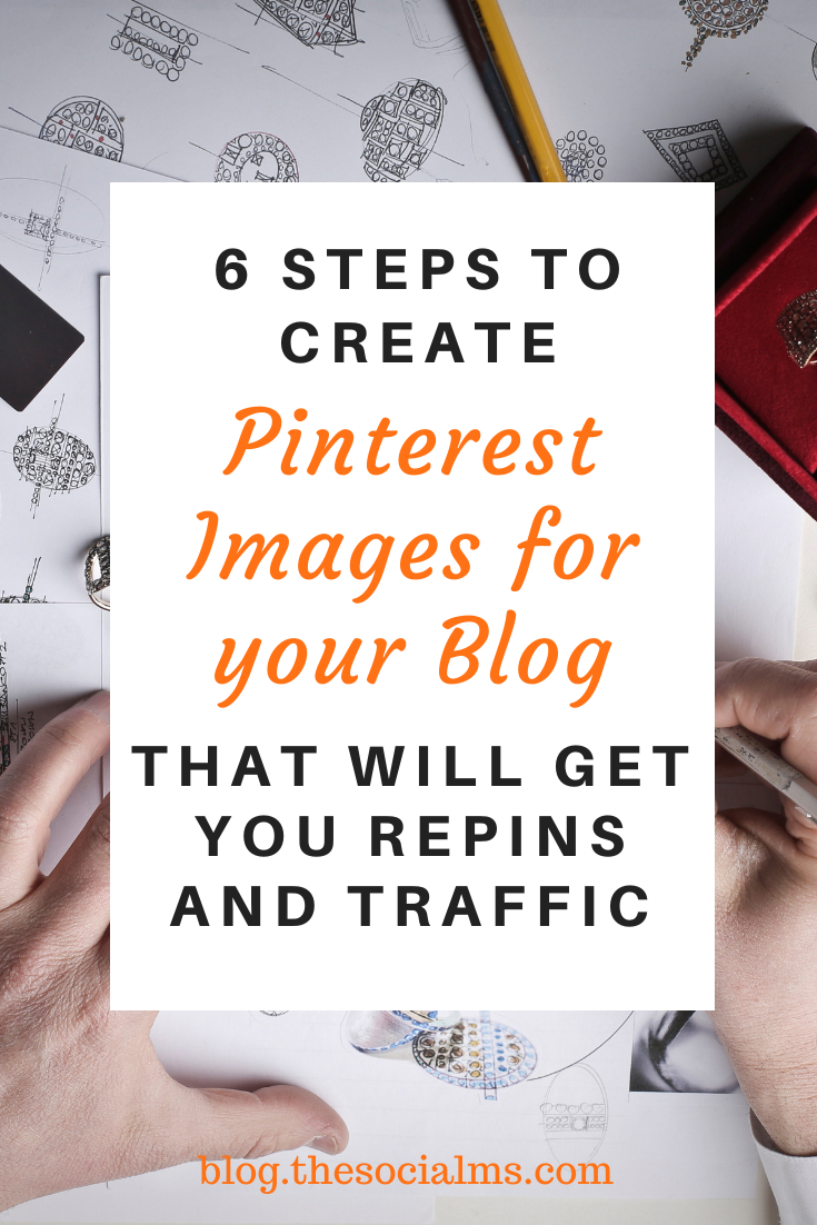 What do your Pinterest images need to get repinned and bring you traffic to your blog? Here are 6 steps to help you create Pinterest images that will help your marketing and blogging success. #pinterest #pinteresttips #socialmedia #socialmediatips #socialmediamarketing #pinterestmarketing