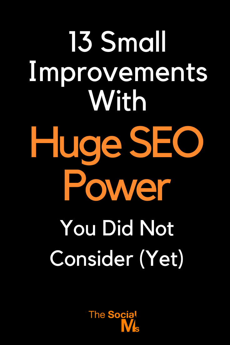 Here is my list of 13 tweaks that have the power to improve your search traffic that you have probably totally forgotten about. #seo #blogtraffic #bloggingtips #blogging101 #searchtraffic