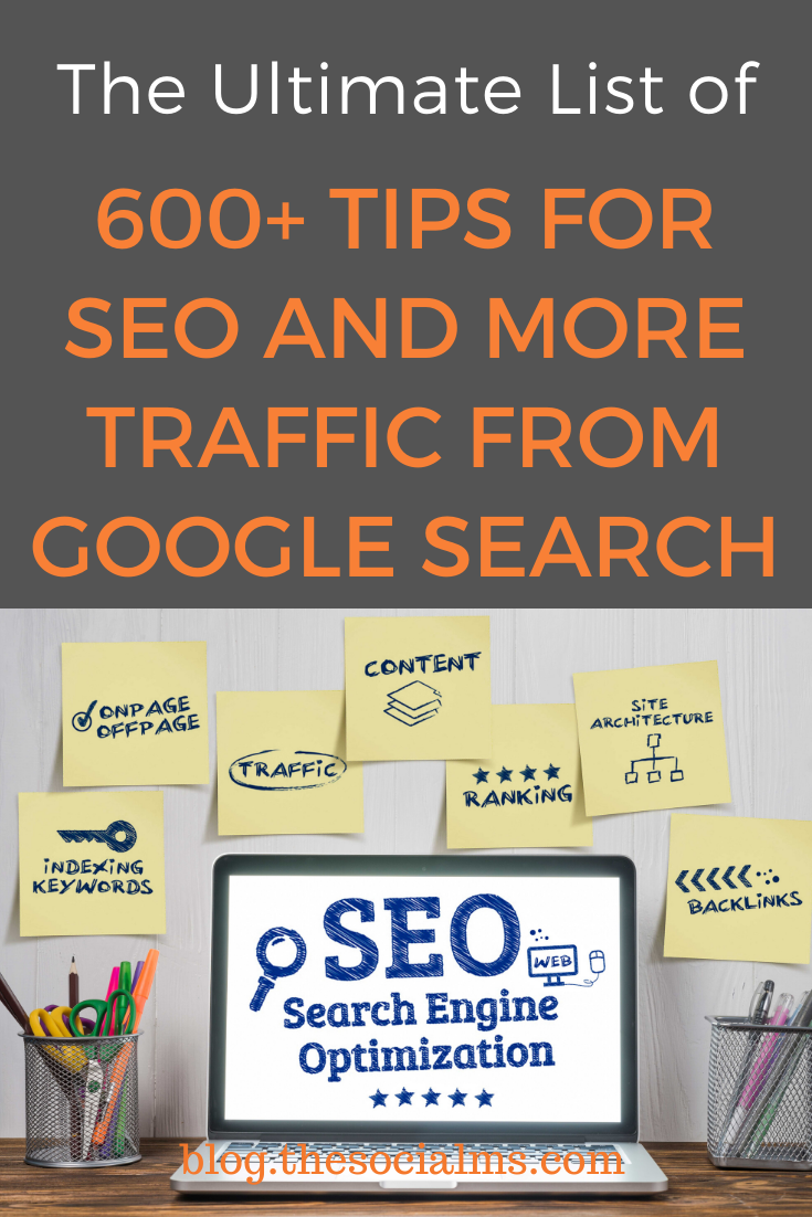 Do you want to get more traffic from Google search? Here is a list of over 600 extremely useful SEO tips for any use case, niche and question about SEO. #seo #googlesearch #searchtraffic #blogtraffic #searchengineoptimization #bloggingtips