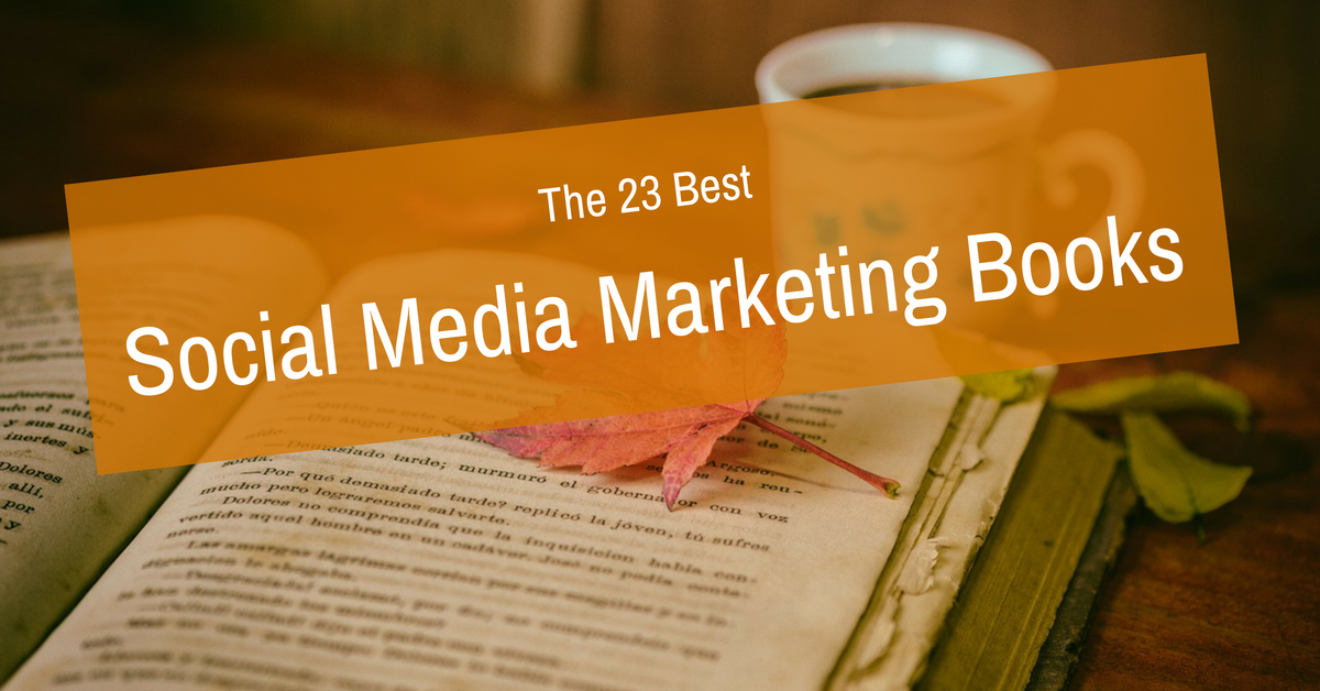 The 23 Best Social Media Marketing Books