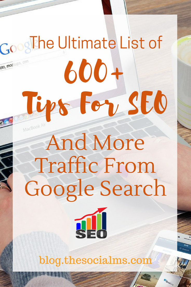 Search Engines are still one of the most powerful tools to drive traffic to a blog, website or online shop. Here are over 600 tips for SEO to help you to get more traffic from Google search, search engine optimization, blog traffic, seo tips, traffic tips, blogging tips #seo #blogtraffic #bloggingtips #webtraffic #onlinebusiness