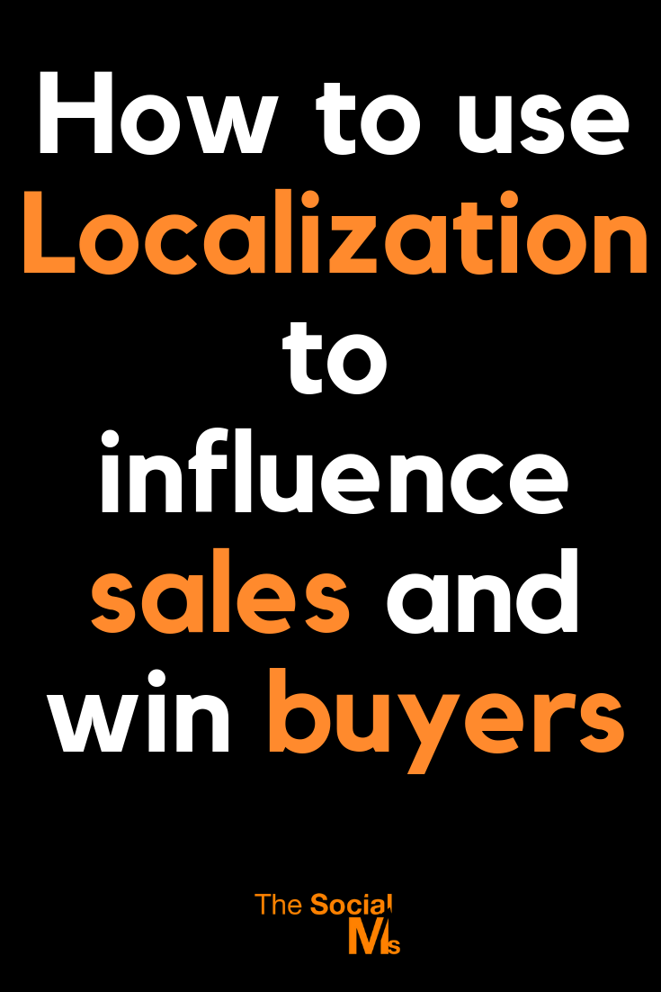 Localization enables you to edge into a marketplace by fitting in with the people who live and work there. Here is how you can use localization to win more buyers and increase your sales. #makemoneyblogging #bloggingformoney #onlinebusiness #salesfunnel #localization