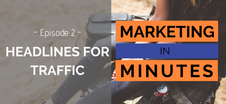 Marketing in Minutes - Headlines for Traffic