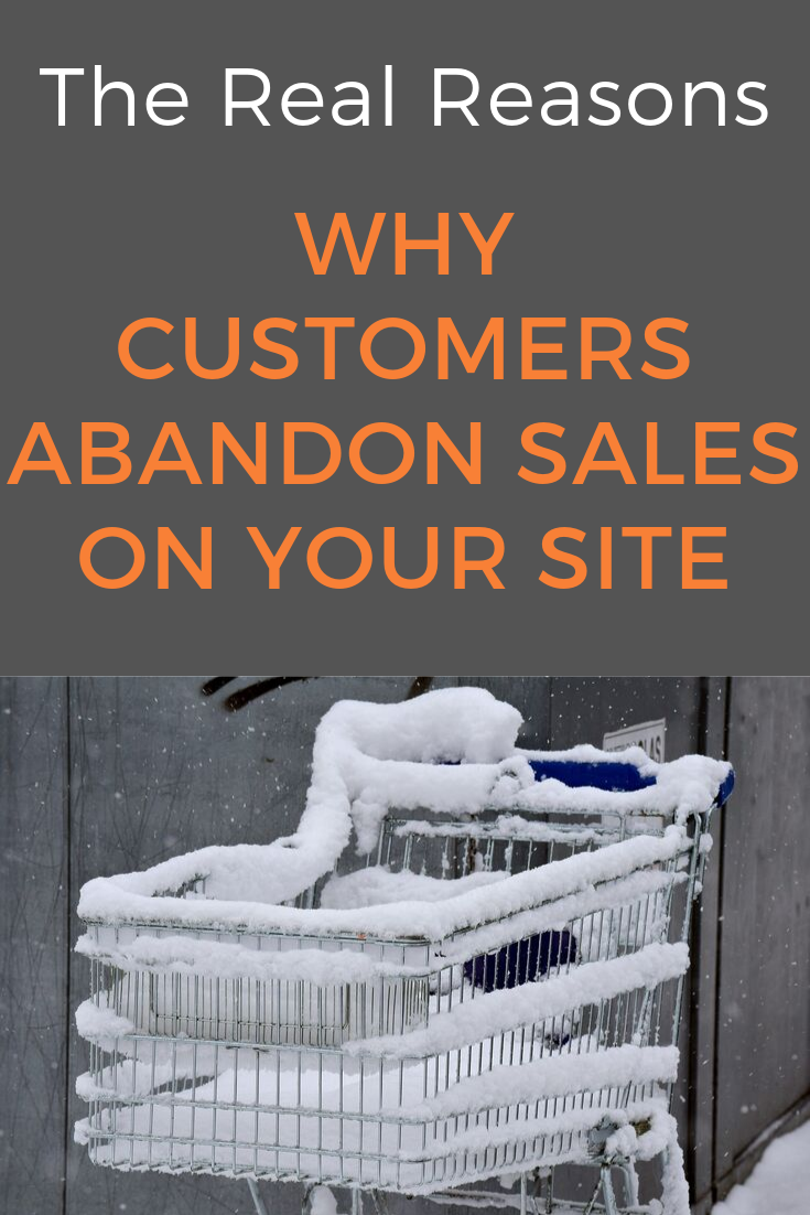 your customers decide to leave their shopping carts open and not proceed to the most important part of the buying journey: the actual purchase. Here are the main reasons why customers abandon sales on your site and how to change that. #salesfunnel #makemoneyblogging #bloggingforbeginners #onlinebusiness #onlinesales #shoppingcart