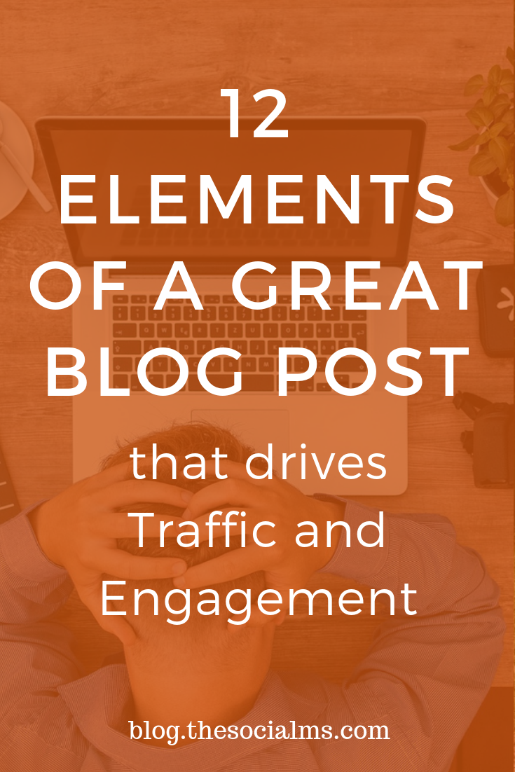 Here are the necessary elements of a great blog post. Learn how to give your blog posts the best start and drive shares, traffic, and engagement. Learn what a blog post needs to be perfect to earn more blog traffic. #bloggingtips #blogtraffic #bloggingforbeginners #startablog