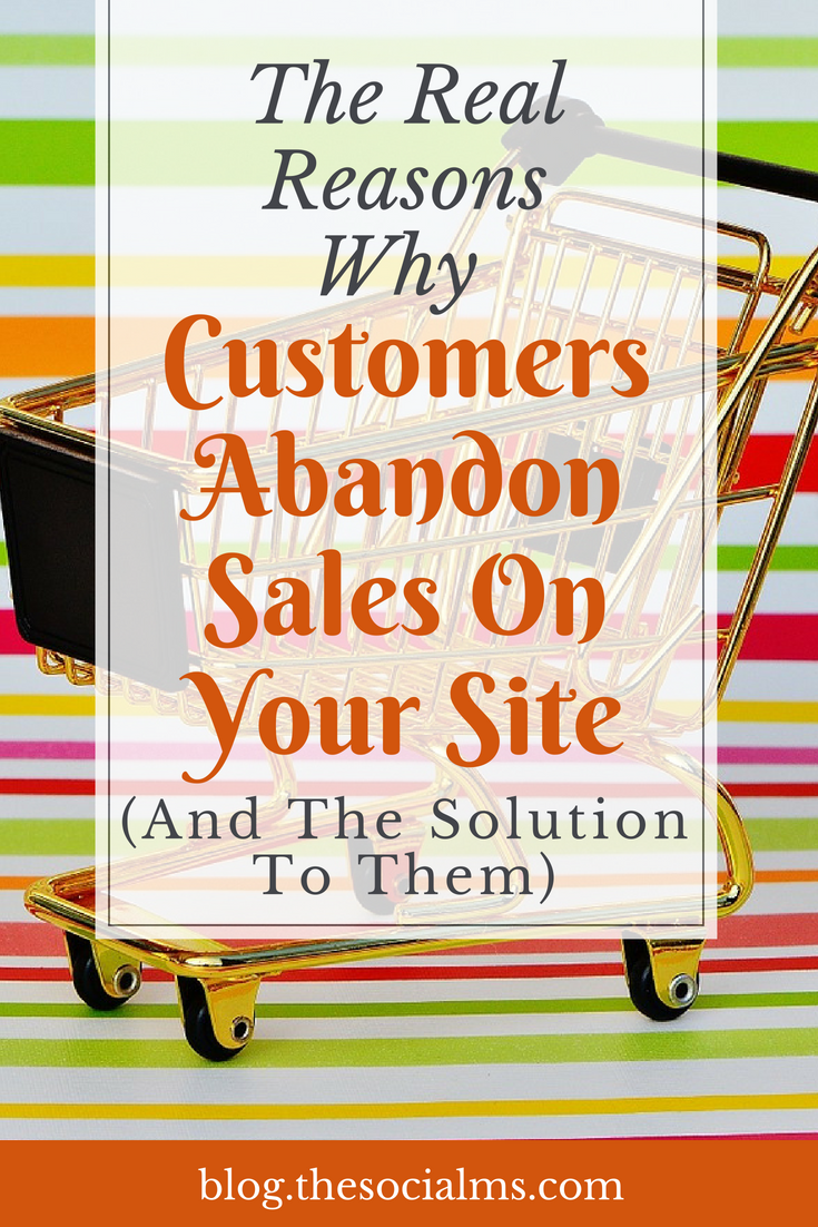 Shopping cart abandonment is a huge problem with online businesses. Here are the reasons why customers leave your site before buying and how to solve them. ecommerce, online sales, online business, selling online #shoppingcart #onlinesales #salesfunnel #onlinebusiness