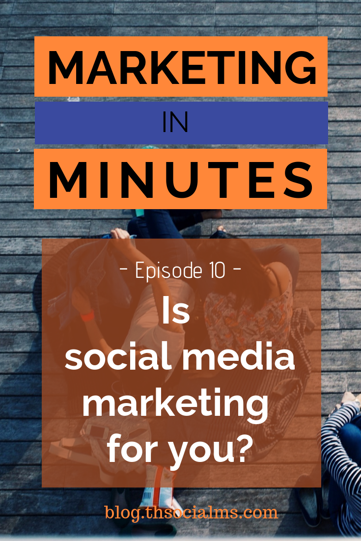 Social Media Marketing is a powerful tool, but is it right for you and your business? Listen to this episode of Marketing in Minutes to find out! social media marketing strategy, online marketing, grow your blog, blog traffic, social media tips #socialmediamarketing #digitalmarketing #onlinebusiness #blogtraffic