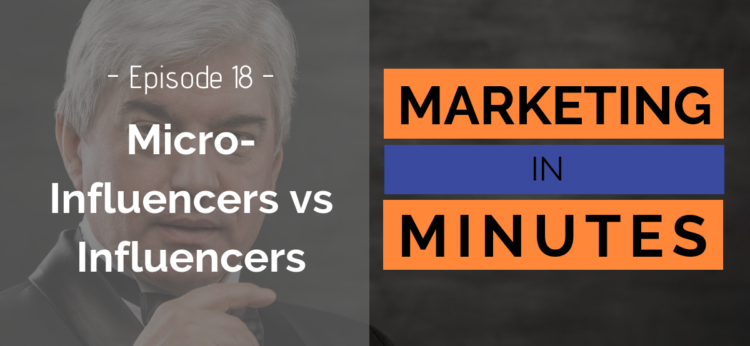 Marketing in Minutes - Micro-Influencers