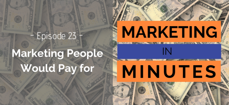 Marketing in Minutes - Marketing People Would Pay for