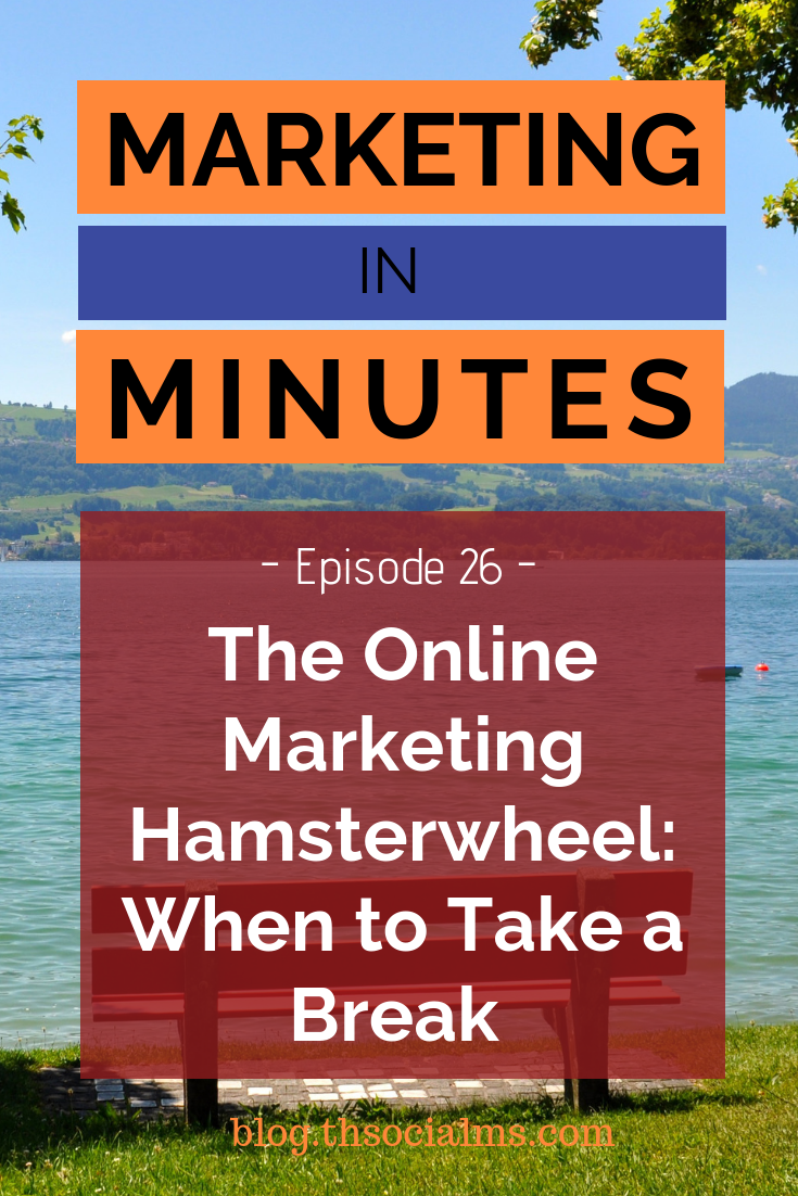 why, when, and how to take a break from your online marketing activities. About the necessity to take a step back and be quiet for a while. #onlinemarketing #onlinebusiness #buildyourempire #bloggingtips