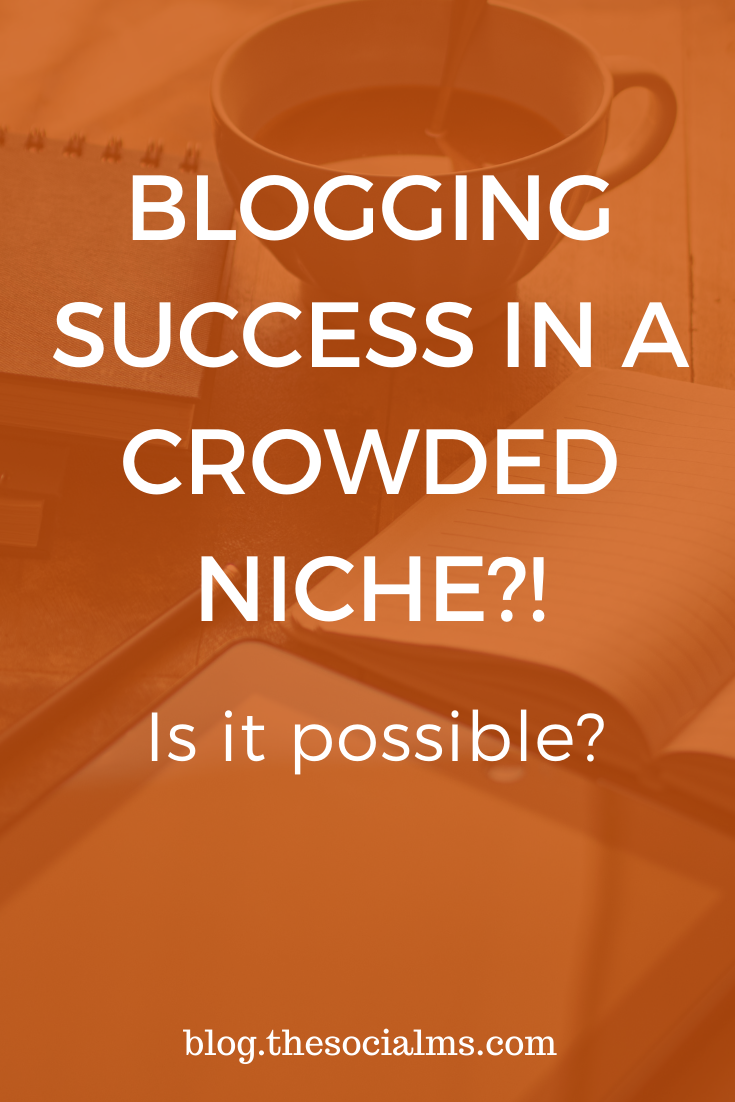Standard advice for new bloggers is: Find a niche that isn't crowded. But finding a niche without competition is hard - and it's even harder to find one that you really care about. Is it possible to succeed with blogging in a crowded niche? #bloggingsuccess #bloggingtips #bloggingforbeginners #startablog #bloggingniche