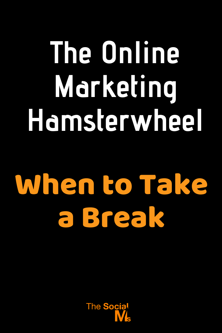 why, when, and how to take a break from your online marketing activities. #onlinemarkting #marketingstrategy #onlinebusiness #digitalmarketing #bloggingtips
