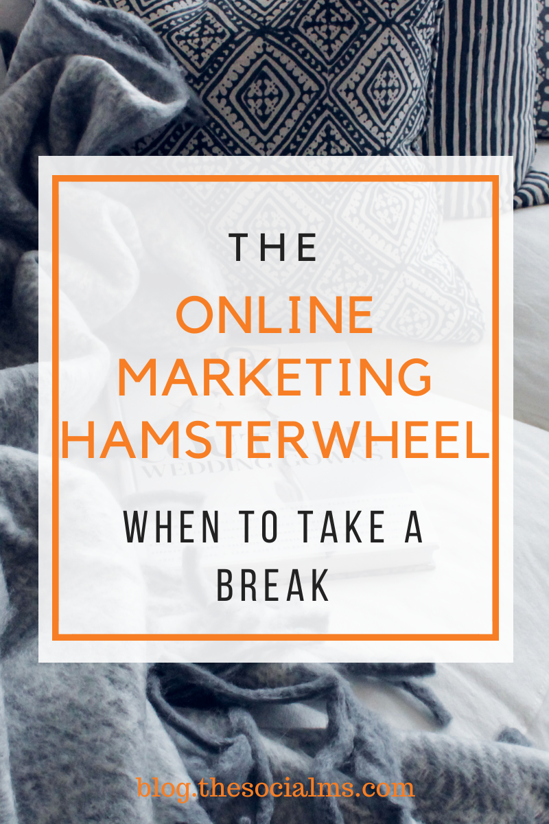 Do you know the feeling: you are always running behind, chasing deadlines and feeling overwhelmed? Here is why you should sometimes take a break and when there is a good time to do break free of the online marketing hamsterwheel. #onlinemarketing #entrepreneurship #startupmarketing #bloggingtips #solopreneur #smallbusinessmarketing