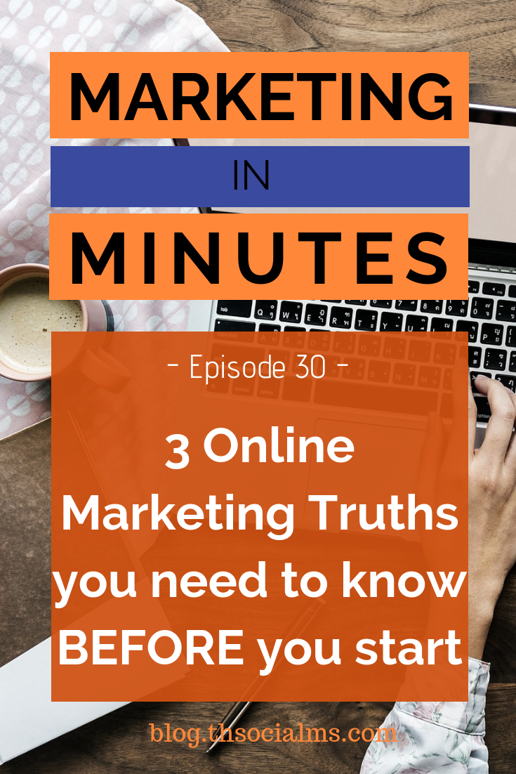 There are online marketing and blogging truths you need to know before you start or you will learn them the hard way. #digitalmarketing #bloggingtips #startablog #onlinemarketing #smallbusinessmarketing #marketinginminutes