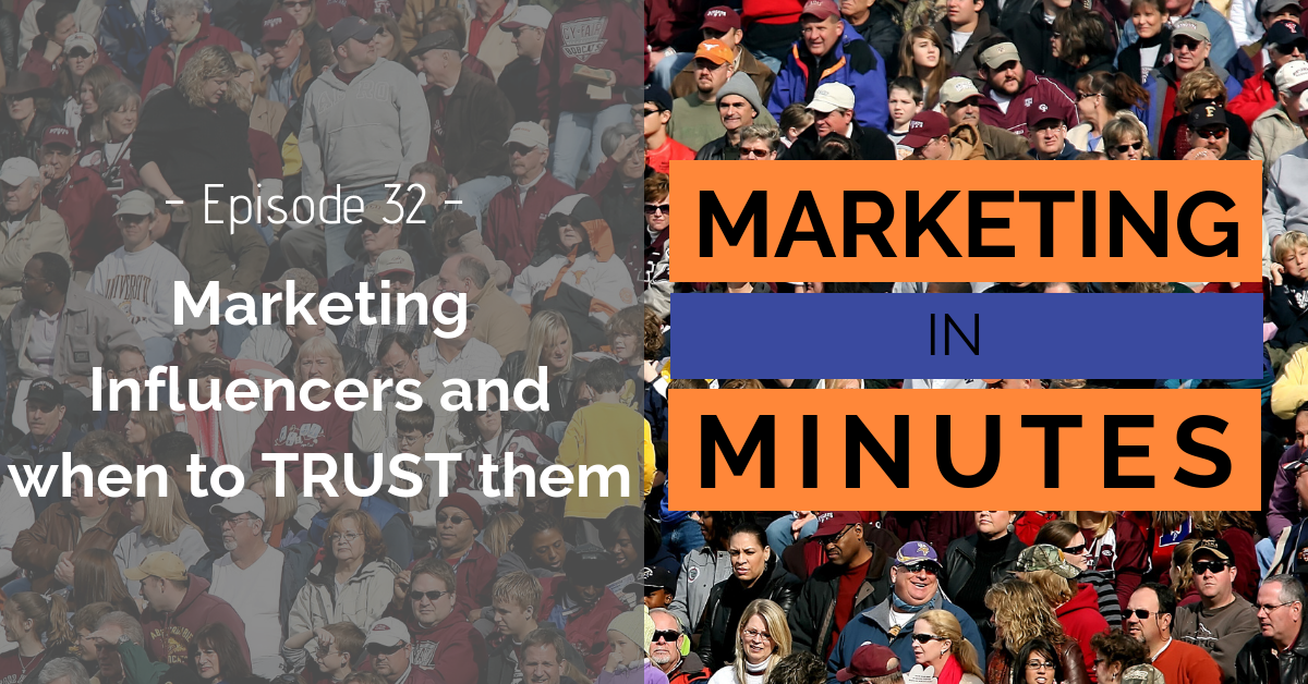 Marketing Influencers, when Should you Trust them? (Podcast Episode)