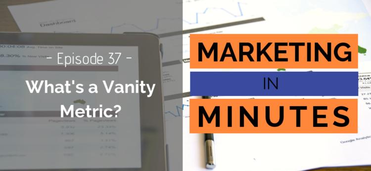 Marketing in Minutes - Vanity Metric