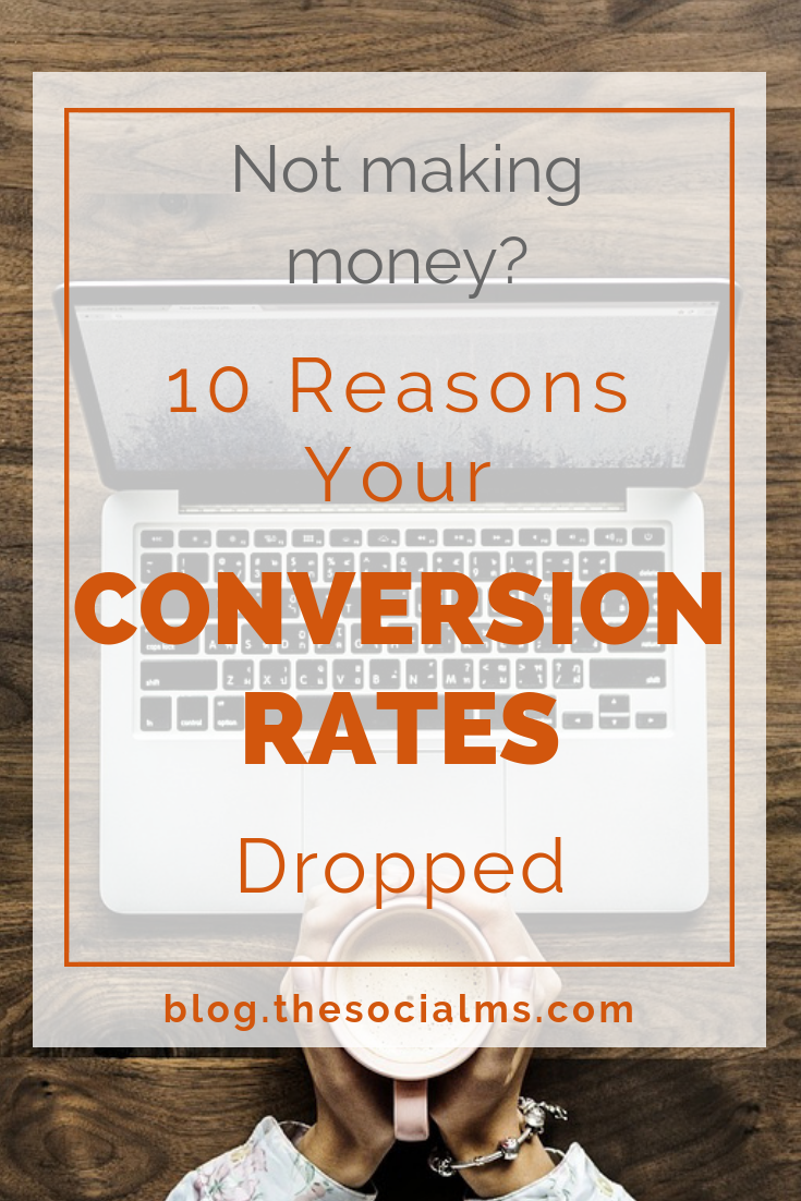 So when your conversion rates are low - or decreasing, what can be the reason? What should you look for when you are not converting at the expecting rate? Here are 10 tips four you what you should check if your conversion rates go down. conversion rate optimization, make money blogging, convert customers, blogging tips onlinebusiness #bloggingtips #conversionrate #makemoney #bloggingforprofit